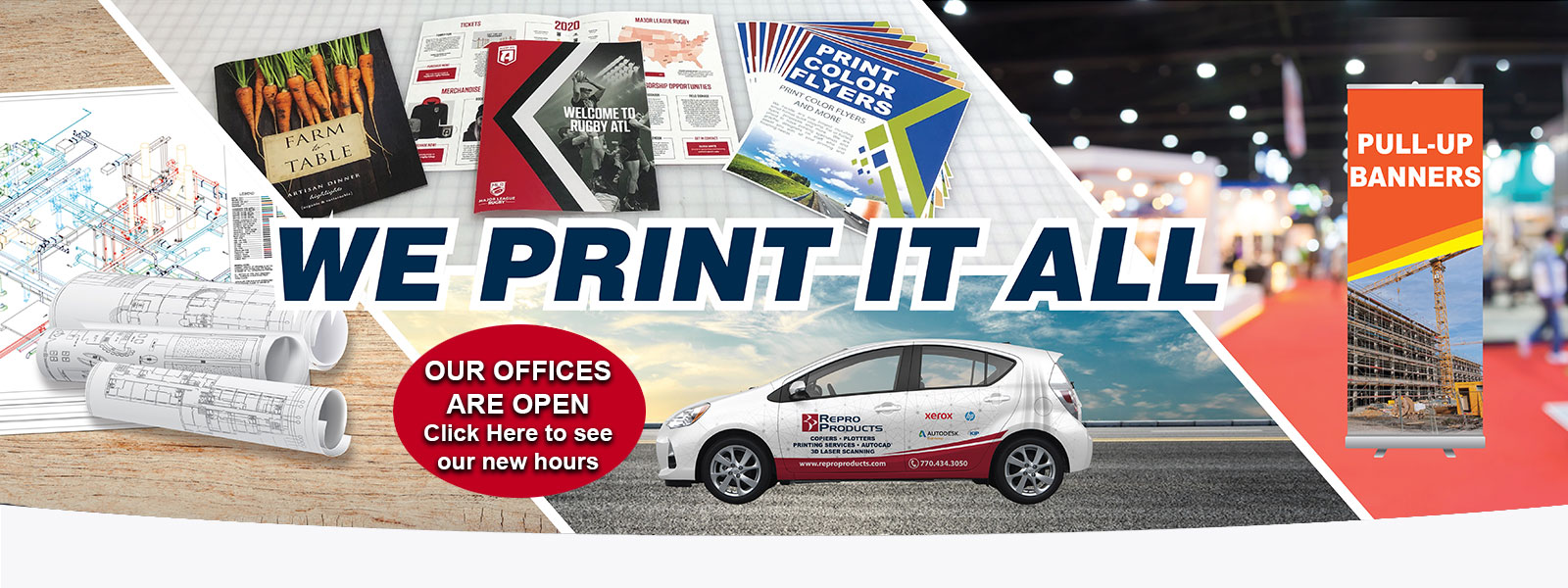 We Print it All - Click here to see our New Hours