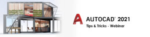 AutoCAD 2021 Tips and Tricks